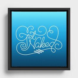 Get Naked Framed Canvas