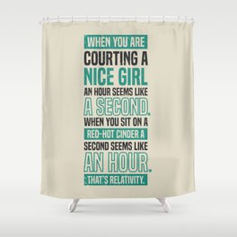 Lab No. 4 When You Are Courting Albert Einstein Famous Life Inspirational Quotes Shower Curtain