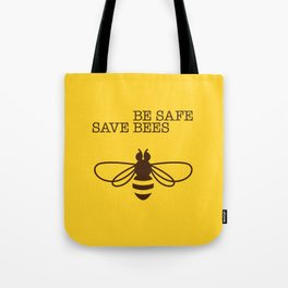 Be safe - save bees Tote Bag