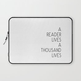 A reader lives a thousand lives quote Laptop Sleeve