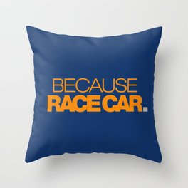 BECAUSE RACE CAR v3 HQvector Throw Pillow