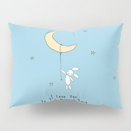 I Love You To The Moon And Back - Blue Pillow Sham