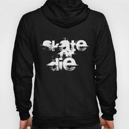 Skate or Die Hoody