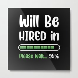 Without business looking for a Job Metal Print
