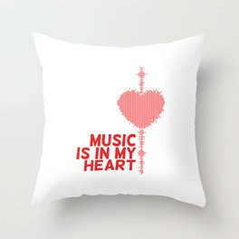 Music is in my heart Throw Pillow