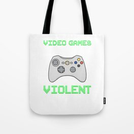 VideoGames Doesn't Make Us Violent Lag Does Gaming Gamers Computer Games Gifts Tote Bag