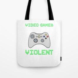 VideoGames Doesn't Make Us Violent Lag Does Gaming Gamers Computer Games Gifts Tote Bag