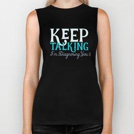 Keep Talking Diagnosing Psychology Therapist Nurse Biker Tank
