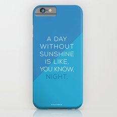 A Day Without Sunshine. iPhone 6s Slim Case