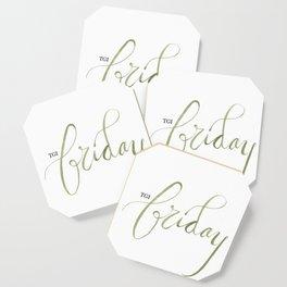 Living for Fridays Coaster