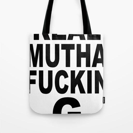 Real Mutha Fuckin G Tote Bag