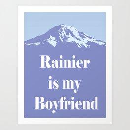 Rainier is my Boyfriend Art Print