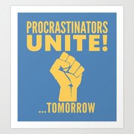 Procrastinators Unite Tomorrow (Blue) Art Print