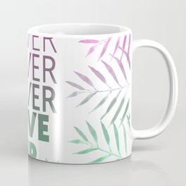 Never give up! Coffee Mug