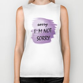 Sorry I am not sorry Biker Tank