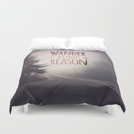 wander without reason Duvet Cover