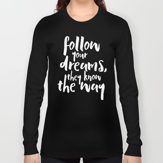 Follow Your Dreams Quote Long Sleeve T-shirt