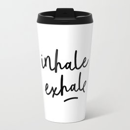 Inhale Exhale black and white contemporary minimalism typography print home wall decor bedroom Travel Mug