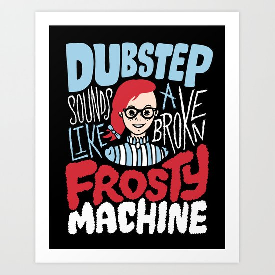 Frosty Dubstep Art Print