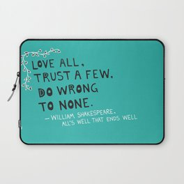 William Shakespeare Love All Quote Laptop Sleeve