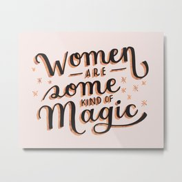 Women are Some Kind of Magic - The Princess Saves Herself in This One Metal Print