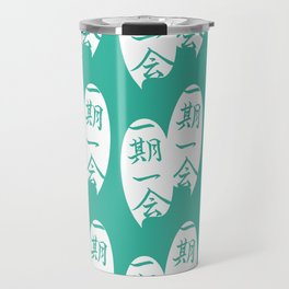 一期一会-Treasure every encounter, for it will never recur.- Travel Mug