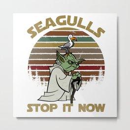 seagulls stop it now Metal Print