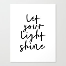 Let Your Light Shine black and white monochrome typography poster design home wall bedroom decor Canvas Print