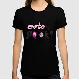 Cute as F**K! T-shirt
