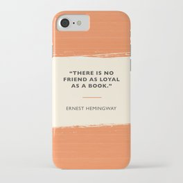 No friend as loyal as a book. iPhone Case