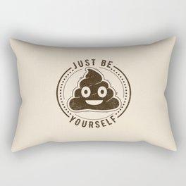Just Be Yourself Poo Rectangular Pillow