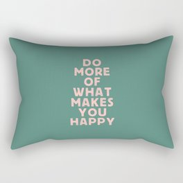Do More of What Makes You Happy pink peach and green inspirational typography motivation quote Rectangular Pillow