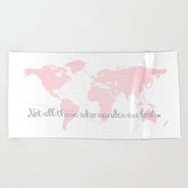 Not all Those Who Wander are Lost in Blush Pink and Gray Beach Towel