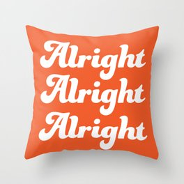 Alright Alright Alright T-shirt Throw Pillow