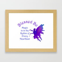 Blessed Be Fairy Magic Wicca Saying Framed Art Print
