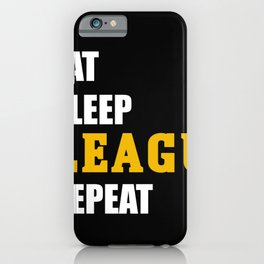 league of legends eat sleep leageu repeat iPhone Case