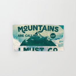 The Mountains are Calling & I Must Go Hand & Bath Towel