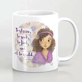 To Strive, To Seek, To Find, and Not to Yield Coffee Mug