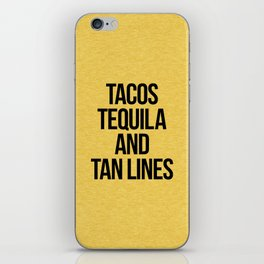 Tequila And Tan Lines Funny Quote iPhone Skin