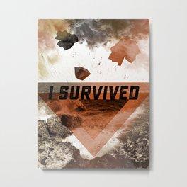I SURVIVED Metal Print