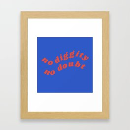 no diggity Framed Art Print
