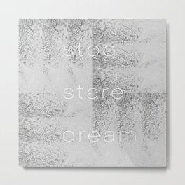 Stop Stare Dream G+  Metal Print