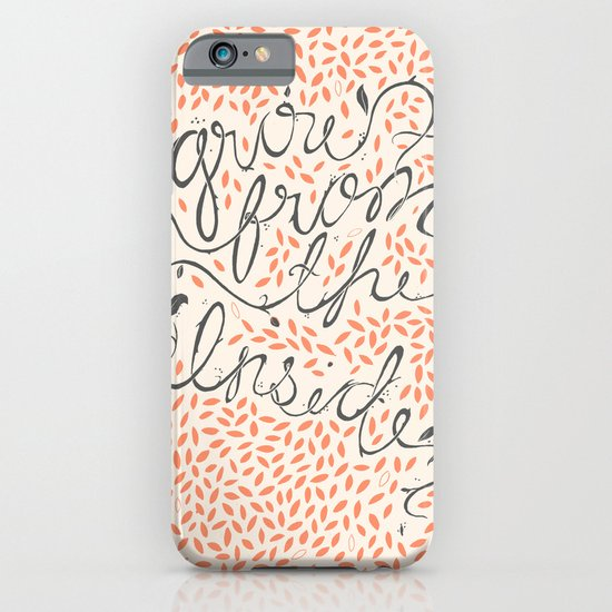 Grow From The Inside iPhone & iPod Case