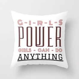 Girls Can Do Anything Throw Pillow