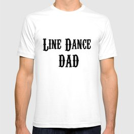 Funny Line Dance Dad T-shirt