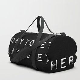 We Pray Together We Slay Together Duffle Bag