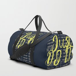 Never do it - Just do it. Duffle Bag