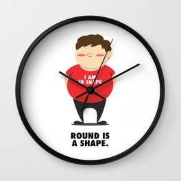 Round Is A Shape Wall Clock