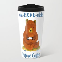 un-BEAR-able without Coffee Travel Mug