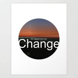 Unsolicited Reminder : Change Art Print